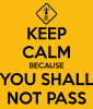 keep-calm-because-you-shall-not-pass-5.png